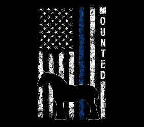"Photo of back of shirt showing vertical black and white flag with a blue stripe, the word ""mounted"" and an outline of a clydesdale"